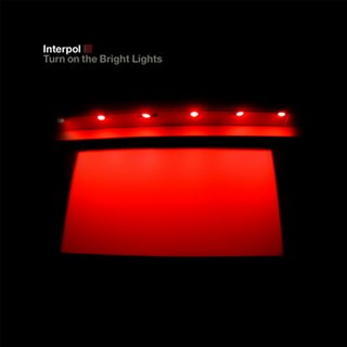 Interpol_-_Turn_On_The_Bright_Lights